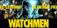 Life Lessons Learned from Watchmen