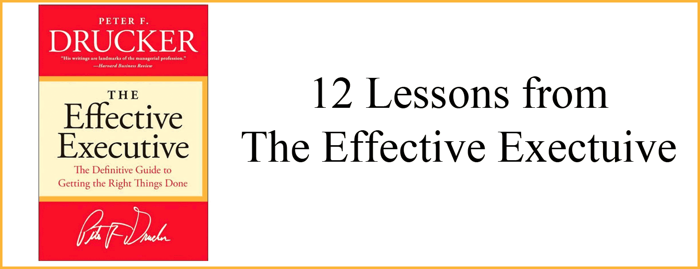 12 Effectiveness Lessons from The Effective Executive