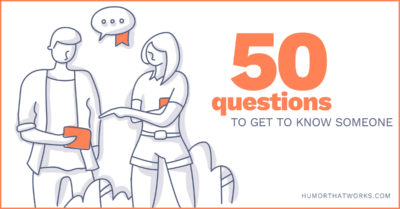 50-questions-to-get-to-know-someone-humor-that-works-2