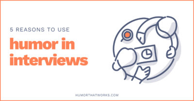 5-reasons-to-use-humor-in-interviews