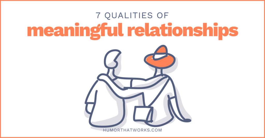 7-qualities-of-meaningful-relationships