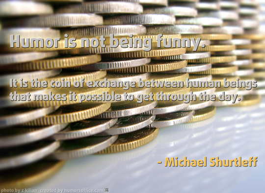 humor quotation michael shurtleff