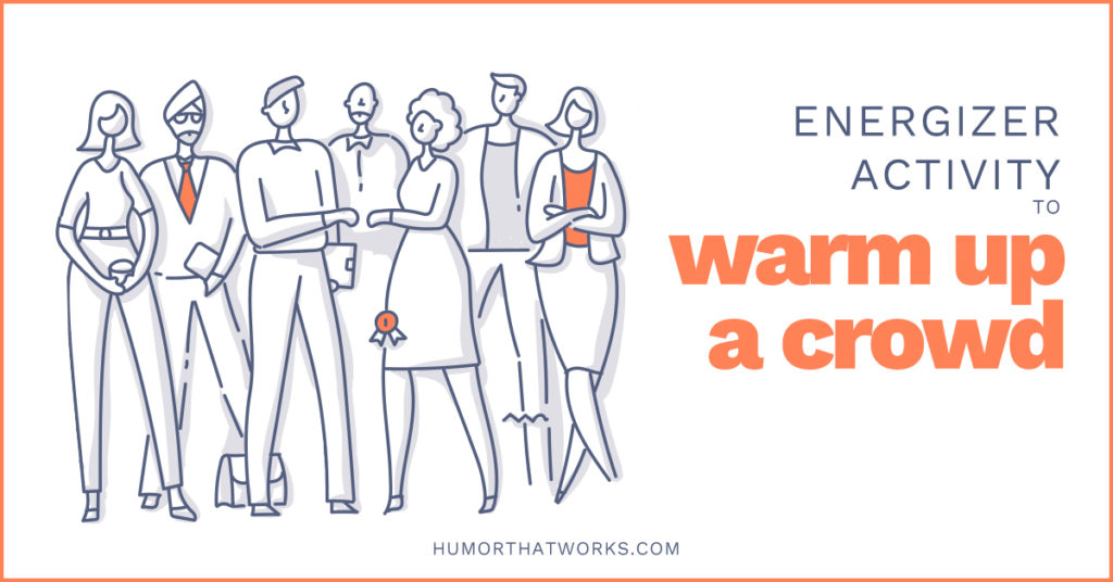 energizer-activitiy-to-warm-up-a-crowd