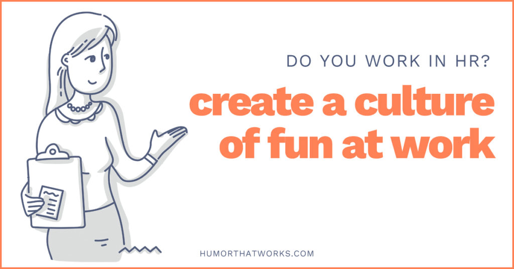 5-ways-hr-can-create-a-culture-of-fun-at-work