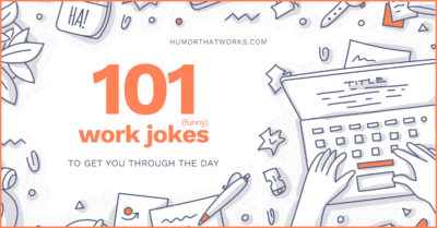 101-work-jokes-to-help-get-you-through-the-day-humor-that-works-2