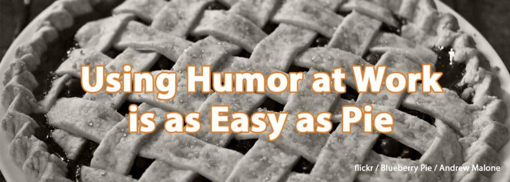 humor at work pie