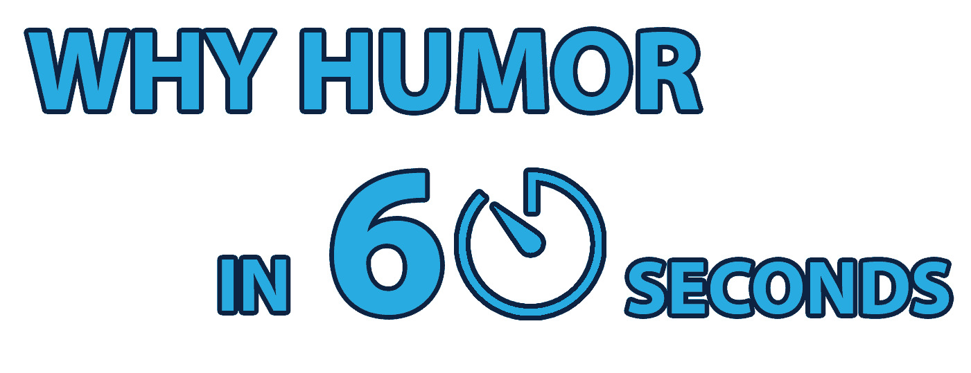 why humor in 60 seconds