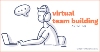 virtual-team-building-activities-remote-humor-effective