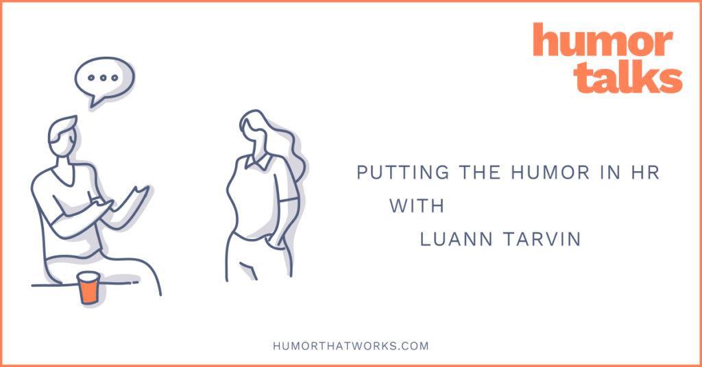 putting-the-humor-in-hr-luann-tarvin-humor-talks