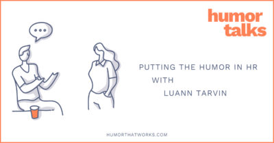 putting-the-humor-in-hr-luann-tarvin-humor-talks