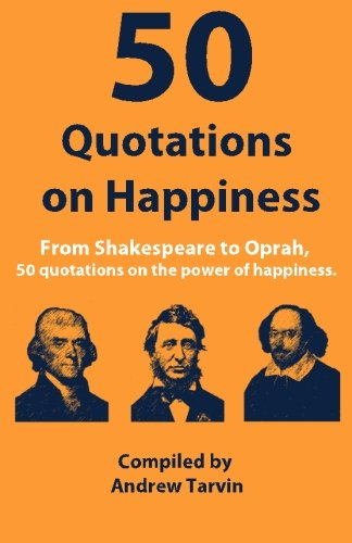 50-quotations-on-happiness-andrew-tarvin